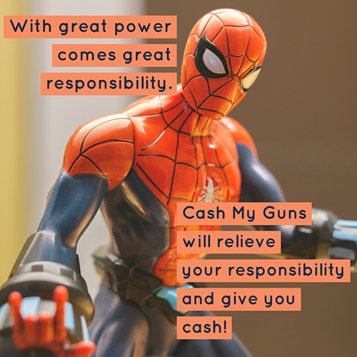 Graphic saying Cash My Guns will relieve your gun responsibility and give you cash. Uses Spiderman action figure.